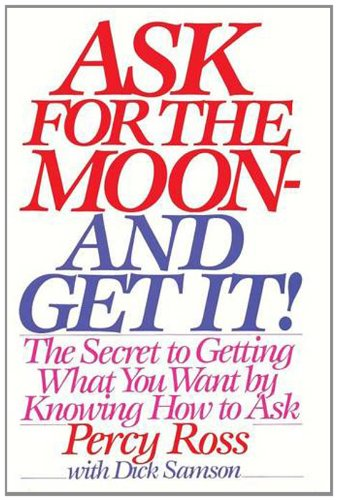 Ask for the Moon and Get It PDF