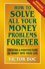 Never worry about money again!                  Let any concern about financial matters vanish from your life... gone once and for all, like a bad dream! This is what you've been wishing and hoping for. At last, fin...