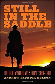 Still in the Saddle: The Hollywood Western, 1969-1980