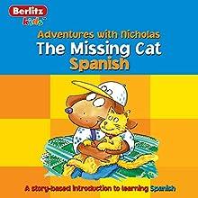 The Missing Cat: Berlitz Kids Spanish, Adventures with Nicholas Audiobook by Berlitz Narrated by Berlitz