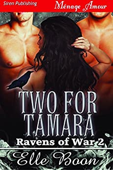 Two for Tamara [Ravens of War 2] (Siren Publishing Menage Amour) by [Boon, Elle]