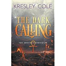 The Dark Calling (The Arcana Chronicles) (Volume 6)