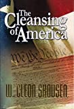 img - for The Cleansing of America by W. Cleon Skousen (2010-04-02) book / textbook / text book