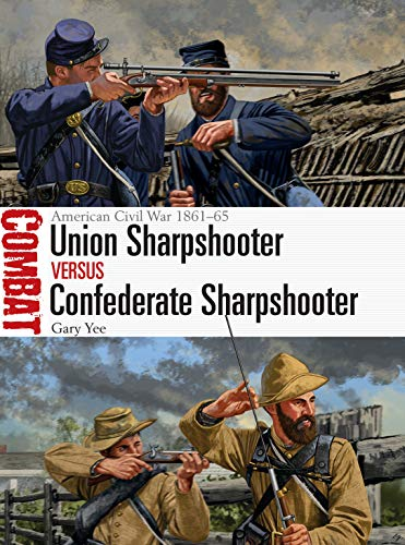 Union Sharpshooter vs Confederate Sharpshooter: American Civil War 1861–65 (Combat Book 41)