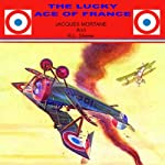 The Lucky Ace of France | Jacques Mortane