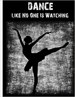 Dance Like No One Is Watching Ballet Notebook Composition Book
