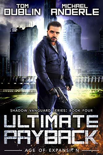 Ultimate Payback: Age of Expansion - A Kurtherian Gambit Series (Shadow Vanguard Book 4) by [Dublin, Tom, Anderle, Michael, Martelle, Craig]
