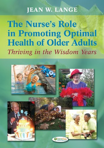 - The Nurse's Role in Promoting Optimal Health of Older Adults: Thriving in the Wisdom Years