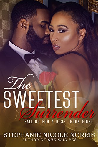 The Sweetest Surrender (Falling For A Rose Book 8) (Best Roses For Full Sun)