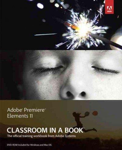 Adobe Premiere Elements 11 Classroom In A Book (Classroom In A Book) Adobe Premiere Elements 11 Classroom In A Book