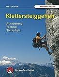 Klettersteiggehen - Ausrüstung, Technik, Sicherheit - Alpine Lehrschrift