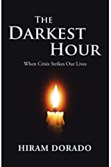 The Darkest Hour: When Crisis Strikes Our Lives Paperback