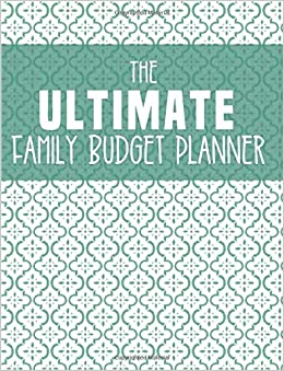 the ultimate family budget planner 2018 2019 budget journal tool