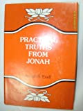 Practical Truths from Jonah, Joseph S. Exell, 0825425255