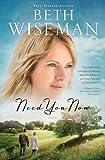 Need You Now, Beth Wiseman, 1595548874