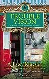 Trouble Vision, Allison Kingsley, 0425251985