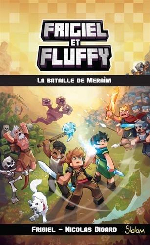 Frigiel et Fluffy, Tome 4 : La bataille de Meraim par FRIGIEL