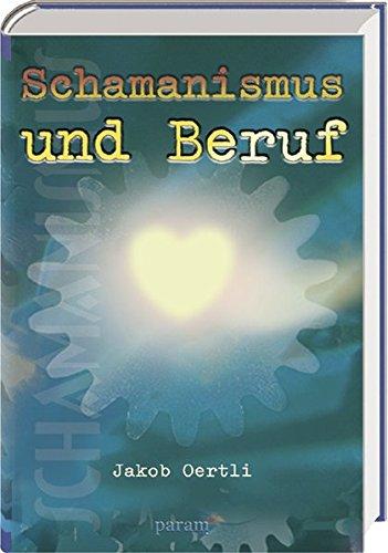 Schamanismus und Beruf