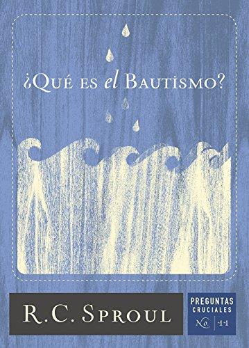 ¿Qué Es el Bautismo? (Spanish Edition)