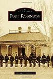 Fort Robinson, Ephriam D. Dickson III, 073855118X