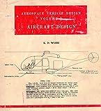 kd wood - Aerospace Vehicle Design (AIRCRAFT DESIGN, VOLUME 1)