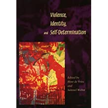 Violence, Identity, and Self-Determination