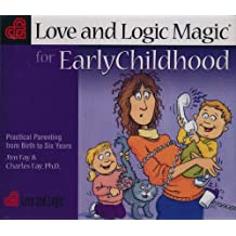 Love & Logic Magic For Early Childhood: Practical Parenting From Birth To Six Years. 4 CD Set