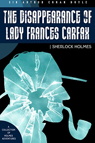 the-disappearance-of-lady-frances-carfax-a-collection-of-sherlock-holmes-adventures-exclusive-bonus-