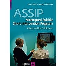 ASSIP - Attempted Suicide Short Intervention Program: A Manual for Clinicians