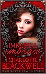 Immortal Embrace (Embrace Series Book 1)