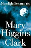 Moonlight Becomes You, Mary Higgins Clark, 0684831279