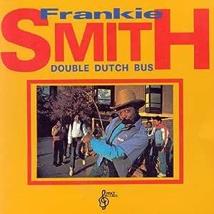 Double Dutch Bus by Frankie Smith : Frankie Smith: Amazon.es: CDs y vinilos}