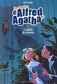 Les enquêtes d'Alfred et Agatha, tome 1 : L'affaire des oiseaux  par Ana Campoy