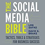 The Social Media Bible: Tactics, Tools, and Strategies for Business Success | Lon Safko