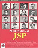 img - for Professional JSP : Using JavaServer Pages, Servlets, EJB, JNDI, JDBC, XML, XSLT, and WML book / textbook / text book