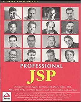 Professional JSP : Using JavaServer Pages, Servlets, EJB, JNDI, JDBC, XML, XSLT, And WML Book Pdf