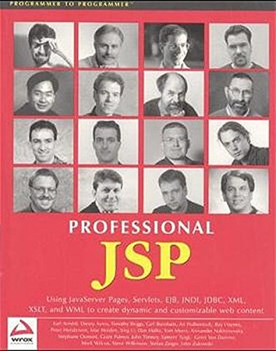 Professional JSP : Using JavaServer Pages, Servlets, EJB, JNDI, JDBC, XML, XSLT, and WML by Apress