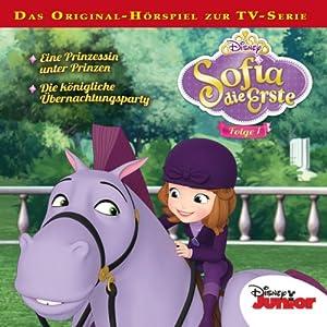 Eine Prinzessin unter Prinzen / Die königliche Übernachtungsparty (Sofia die Erste 1) Hörspiel