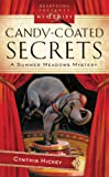 Candy Coated Secrets, Cynthia Hickey, 1602601852