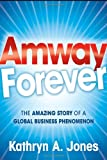 Amway Forever, Kathryn A. Jones, 0470488212