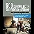 500 Grammar Based Conversation Questions (English Edition)