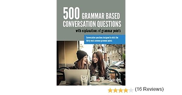 Amazon.com: 500 Grammar Based Conversation Questions eBook: Larry ...