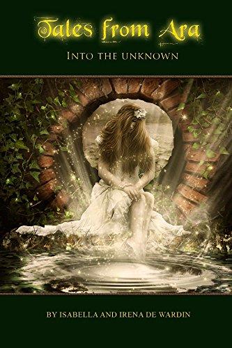 Tales From Ara: Into the Unknown by [de Wardin, Irena, de Wardin, Isabella]