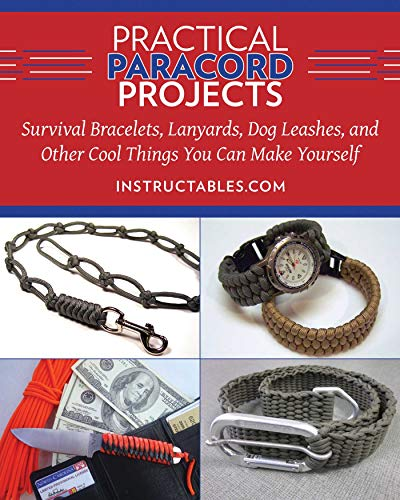 Practical Paracord Projects: Survival Bracelets, Lanyards, Dog Leashes, and Other Cool Things You Can Make Yourself -