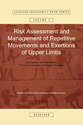 Risk Assessment and Management of Repetitive Movements and Exertions of Upper Limbs, Volume 2: Job Analysis, Ocra Risk Indicies, Prevention Strategies ... Principles (Elsevier Ergonomics Book Series)