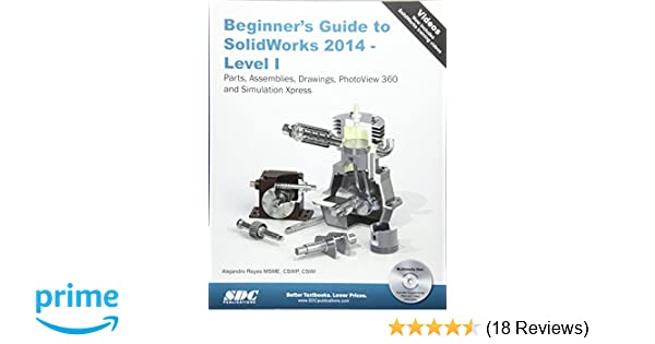 Beginners Guide To Solidworks 2014 Level I Alejandro Reyes
