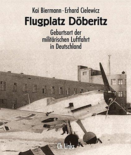 Flugplatz Döberitz. Geburtsort der militärischen Luftfahrt in Deutschland