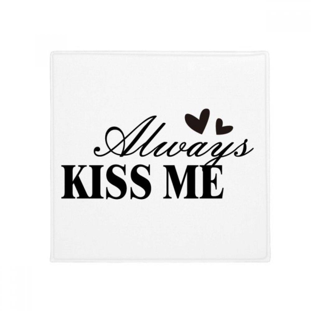 DIYthinker Always Kiss Me Quote Anti-Slip Floor Pet Mat Square Home Kitchen Door 80Cm Gift