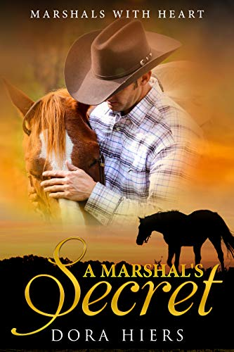 A Marshal's Secret (Marshals with Heart Book 1) by [Hiers, Dora, Kayson, Tori]