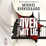 Over mit lig | Mikkel Birkegaard